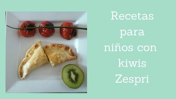 """""""Receta para niños con kiwis Zespri"""" Empanadillas de kiwi y queso"""