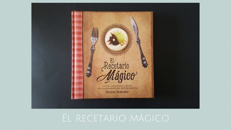 El recetario mágico / Libro infantil de recetas