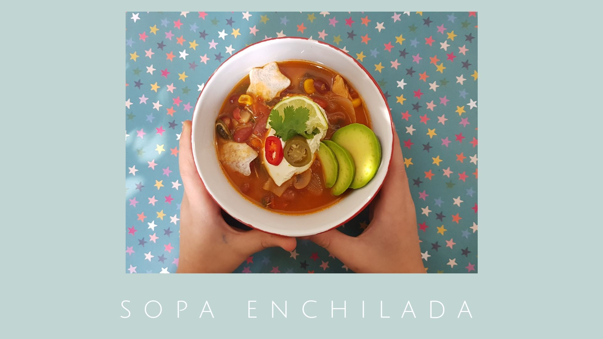 Sopa enchilada de pollo / Receta familiar