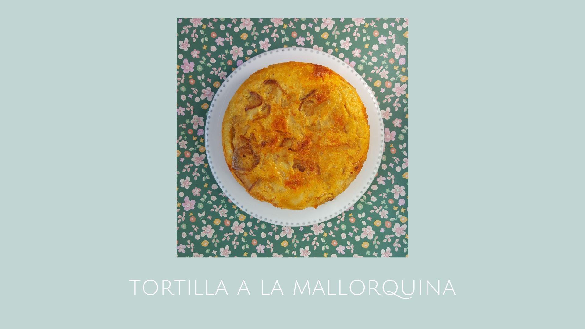 Receta de tortilla a la mallorquina