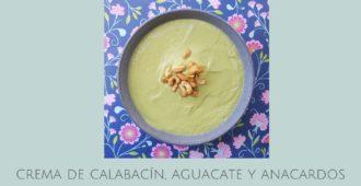 Crema de calabacín, aguacate y anacardos
